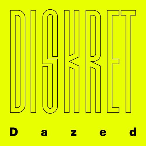 Diskret_Dazed